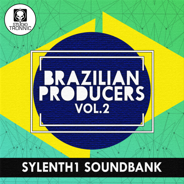 Brazilian Producers for Sylenth Vol.02