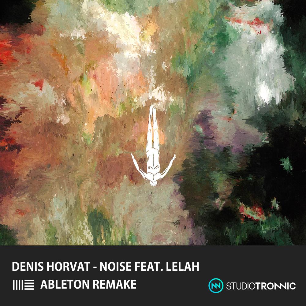 Denis Horvat - Noise Remake
